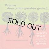 Where does your garden grow? / AUGUSTA GOLDIN & HELEN BORTEN