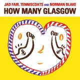 How Many Glasgow / Jad Fair, Tenniscoats and Norman Blake