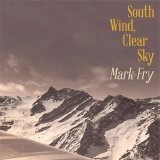 South Wind, Clear Sky / Mark Fry