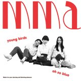 young birds|oh so blue / mma