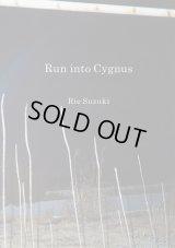 Run into Cygnus / 鈴木理恵 Rie Suzuki