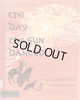 The Day The Sun Danced / EDITH THACHER HURD & CLEMENT HURD