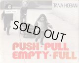 Push, Pull, Empty, Full /  TANA HOBAN