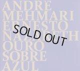 Ernesto Nazareth Ouro Sobre Azul / André Mehmari