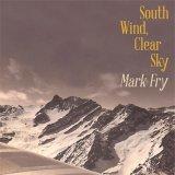 South Wind, Clear Sky / Mark Fry