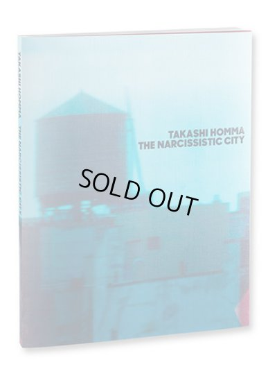 画像1: The Narcissistic City / Takashi Homma ホンマタカシ