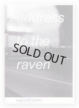 address to the raven / Suguru RYUZAKI 龍崎俊