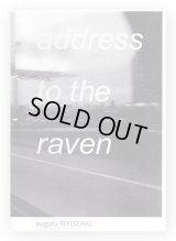 address to the raven / Suguru RYUZAKI 龍崎俊