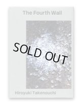 The Fourth Wall | 第四の壁 / 竹之内祐幸 Hiroyuki Takenouchi