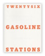 TWENTYSIX GASOLINE STATIONS / ホンマタカシ TAKASHI HOMMA