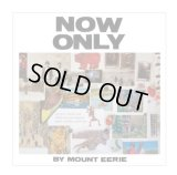 Now Only / Mount Eerie