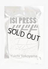 ISI PRESS VOL.3 : 横山裕一 YUICHI YOKOYAMA