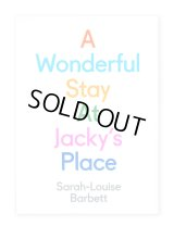 A Wonderful Stay At Jacky's Place / Sarah-Louise Barbett
