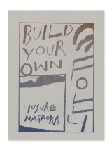 Build Your Own Folly /  Yusuke Nagaoka 永岡裕介