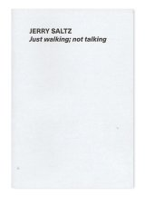 Just walking; not talking / Jerry Saltz