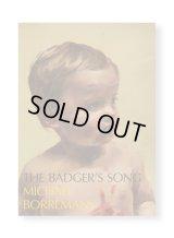 THE BADGER'S SONG / Michaël Borremans