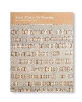 ON WEAVING: NEW EXPANDED EDITION / Anni Albers