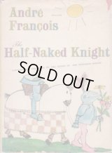 HALF-NAKED KNIGHT / ANDRE FRANCOIS