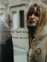 First Love, Last Rites / Skye Parrott